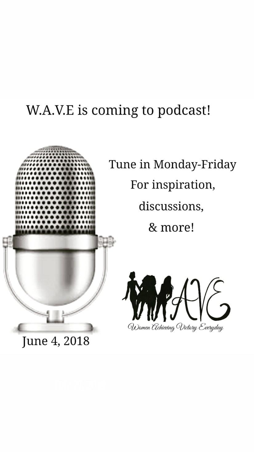W.A.V.E- Now On AnchorPodcast!